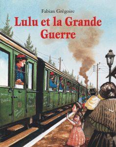 Gregoire_LuluEtLaGdeGuerre-lutCouv1_Mise en page 1